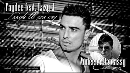 Свежо! Faydee ft. Lazy J - Laugh Till You Cry (club Mix)