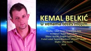 Kemal Belkic - 2016 - U venama teces mojim (hq) (bg sub)