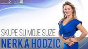 Премиера!!! Nermina Nerka Hodzic - 2016 - Skupe su moje suze (hq) (bg sub)