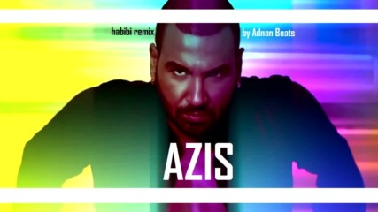 Azis - Habibi (Adnan Beats Club Remix)