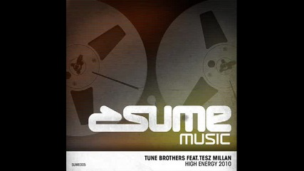 Tune Brothers feat. Tesz Millan High Energy 2010 (brockman & Basti M Remix)