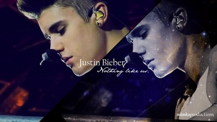 Толкова нежна . . + Justin Bieber - Nothing Like Us