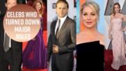 Кои звезди са отказвали големи роли в киното?