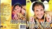 Mitar Miric - Spijuni su medju nama - (Audio 2003) HD