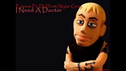 Eminem Feat. Dr. Dre Skylar Grey - I Need A Doctor