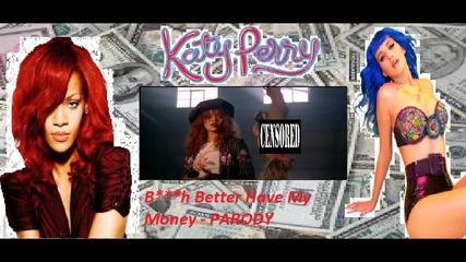 Rihanna ft. Katy Perry - Katy Give Me The Money (parody on Bh Better Have My Money)