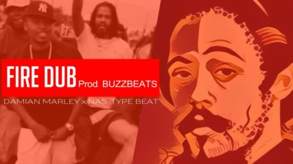 Damian Marley x Nas Реге Инструментал - Fire Dub Prod. BuzzBeats