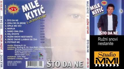 Mile Kitic i Juzni Vetar - Ruzni snovi nestanite (Audio 1988)