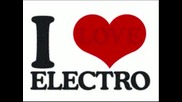 I Love Electro And House!!!