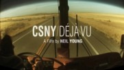 Crosby, Stills, Nash & Young - Déjà Vu (Оfficial video)