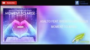 Asalto Ft. Brenton Mattheus - Moment To Arise