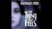Hannah Fury - And your little dog too