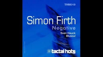 Simon Firth - Negative (sven Hauck Remix) - Tactal Hots Music