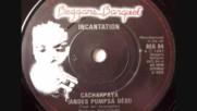 Incantation - Cacharpaya( Andes Pumpsa Desi )1982