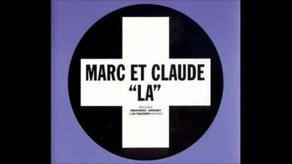 Marc Et Claude - La (moonman_s Flashover Mix)
