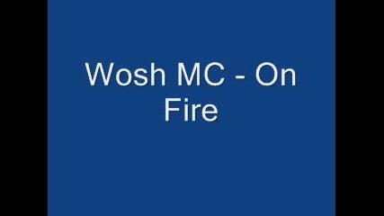 Wosh Mc - On Fire