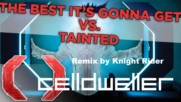 Celldweller - The Best Is Gonna Get vs Tainted (remix By Knight Rider)