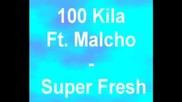 100 Kila Ft. Malcho - Super Fresh