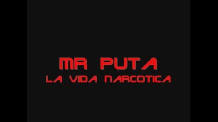 Mr. Puta - La Vida Narcotica [full]