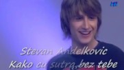 Stevan Andelkovic /// Kako cu sutra bez tebe