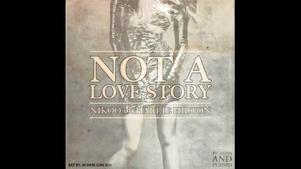 Nikoo Feat. Charlie Hilton - Not A Love Story + Субтитри