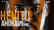 Hevito - Ahora ( Dj Bonne Remix )