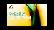 Dess ft. Marc Vedo & Boy George - Kalino Mome (migue Soria Remix)