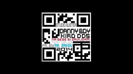 Danny Boy & Kiro Dds - Na sebe si zavijdam (ft.galq)