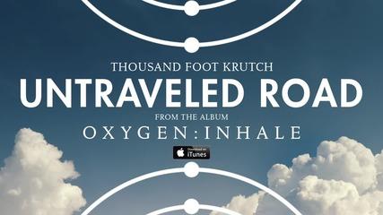 Thousand Foot Krutch - Untraveled Road