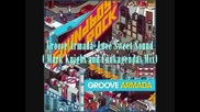Love Sweet Sound (mark Knight Funkagendas) - Groove Armada -