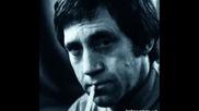 Владимир Висоцки - Моя тъга... (последняя запись 14 июля 1980)