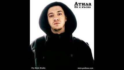 Атила - Не е късно