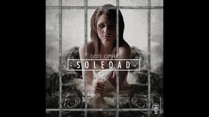 Nеw! • Превод • Don Omar - Soledad