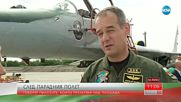 СЛЕД ПАРАДА: Говорят пилотите, които прелетяха над площада