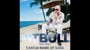 Pitbull - Castle Made Of Sand (ft. Kelly Rowland Jamie Drast