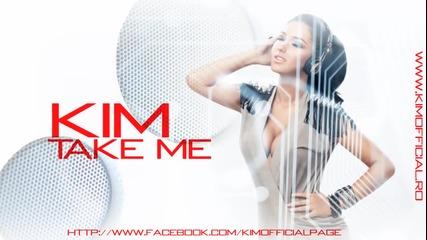 * Румънско * Kim - Take Me ( Превод )
