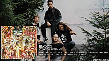 Blood - Kadath From the album O Agios Pethane 1993 Death Grind - Youtube