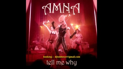 Amna – Tell Me Why (by Tom Boxer & Llp)