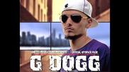 G Dogg - Боец от люлката до гроба