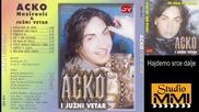 Acko Nezirovic i Juzni Vetar - Hajdemo srce dalje - Prevod