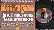 Electrogene - Je Tu Il Vous Les Autres--1975