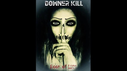 Downer Kill - Book of Lies (official Audio)