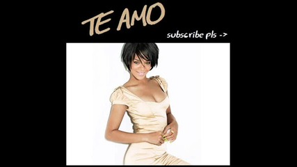 New Official Song!! Rihanna - Te Amo(обичам те)!!