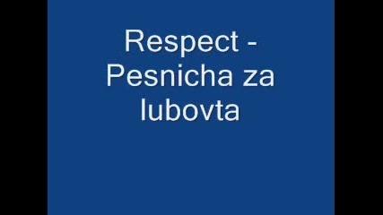 RESPECT- Pesnichka za lubovta