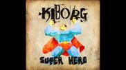 Киборг - Супер Хиро