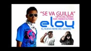 Eloy ft. Yomo y Franco el Gorilla - Se va guilla (remix)