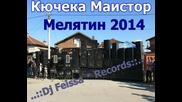 Мелятин 2014 Кучека Маистор 2014 Dj Feissa