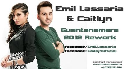 Emil Lassaria _ Caitlyn - Guantanamera 2012 Rework