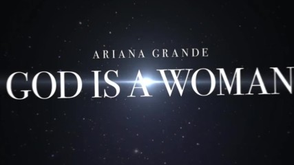 Ariana Grande - God is a woman (lyric Video) | Превод & Текст