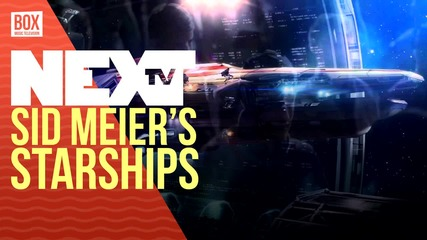 NEXTTV 028: Ревю: Sid Meier's Starships